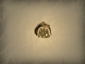 You Are The Hope Of The World Wallpaper