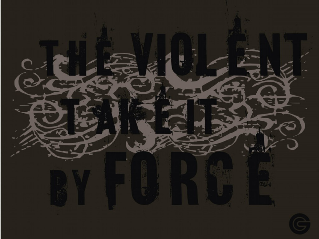Matthew 11:12 – The Violent Take It By Force christian wallpaper free download. Use on PC, Mac, Android, iPhone or any device you like.
