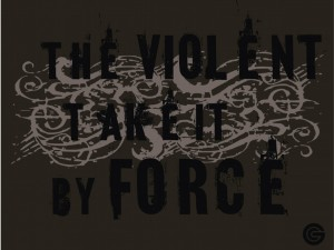 Matthew 11:12 – The Violent Take It By Force Wallpaper