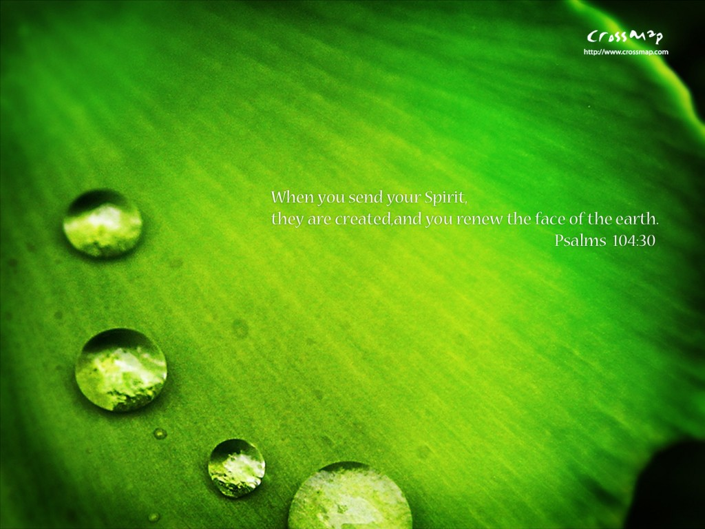 Psalm 104:30 – Send Your Spirit christian wallpaper free download. Use on PC, Mac, Android, iPhone or any device you like.