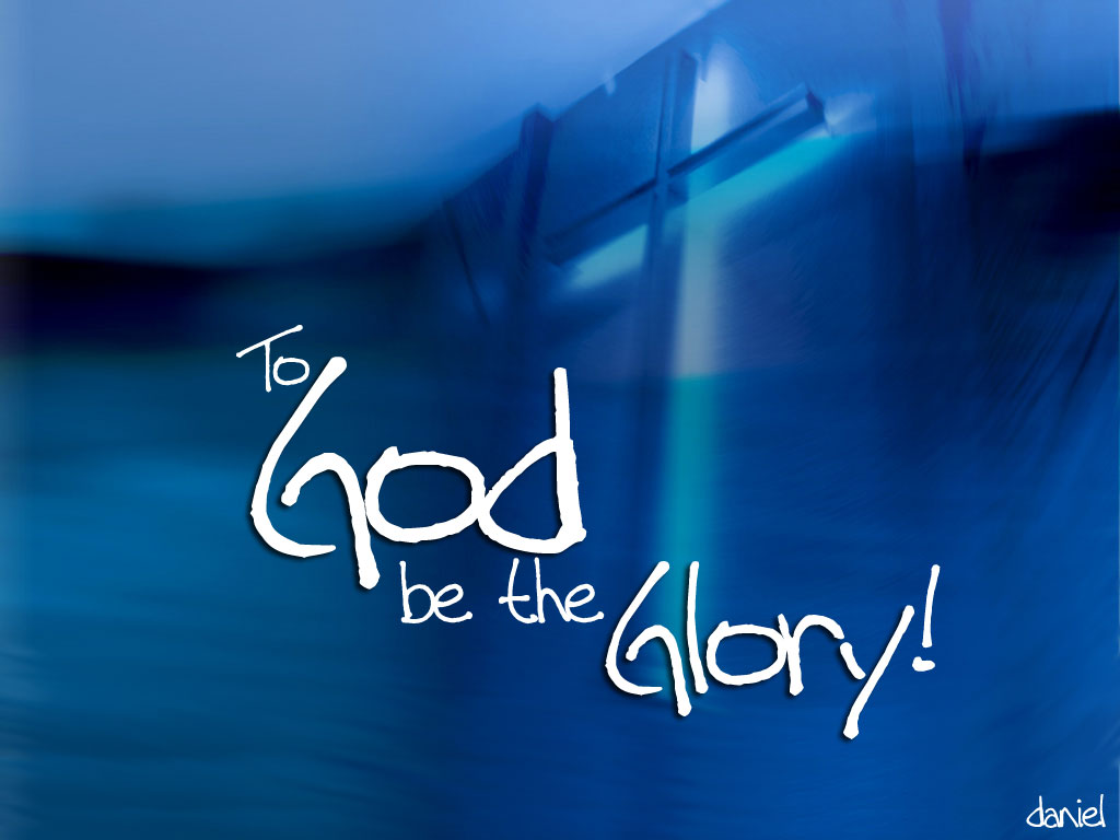 To God be the Glory christian wallpaper free download. Use on PC, Mac, Android, iPhone or any device you like.