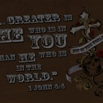 1 John 4:4 – Greater Is He Who Is In You Wallpaper Christian Background