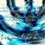 Matthew 5:14-15 – Let Your Light Shine Wallpaper Christian Background