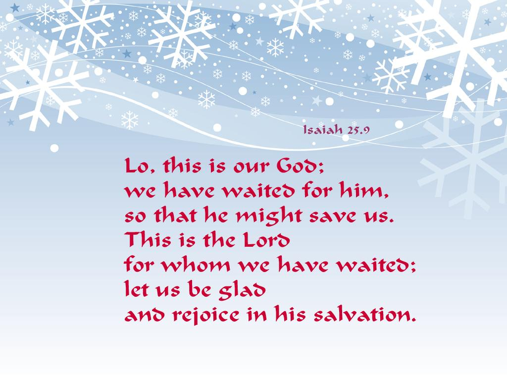 Isaiah 25:9 – Let Us Be Glad And Rejoice in His Salvation christian wallpaper free download. Use on PC, Mac, Android, iPhone or any device you like.