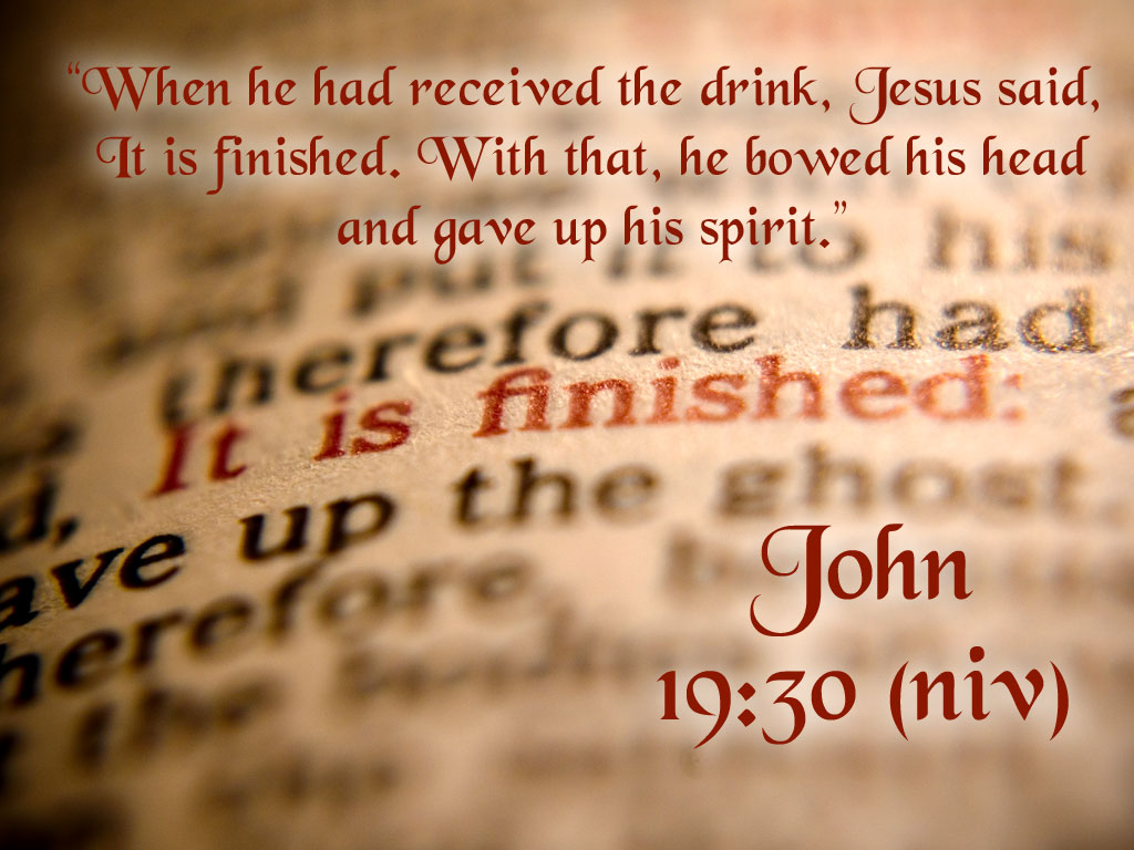 John 19:30 – It Is Finished christian wallpaper free download. Use on PC, Mac, Android, iPhone or any device you like.
