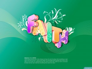 Hebrews 11:1-3 – Power of Faith Wallpaper