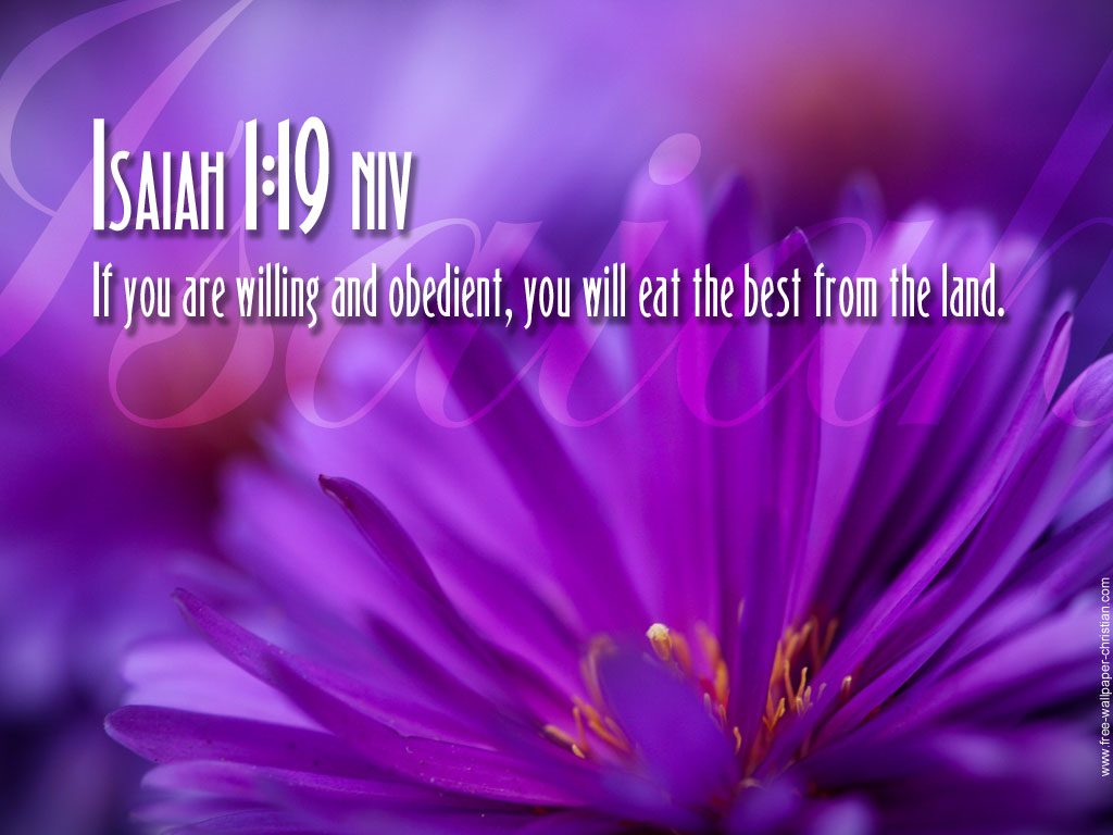Isaiah 1:19 – Good Things christian wallpaper free download. Use on PC, Mac, Android, iPhone or any device you like.