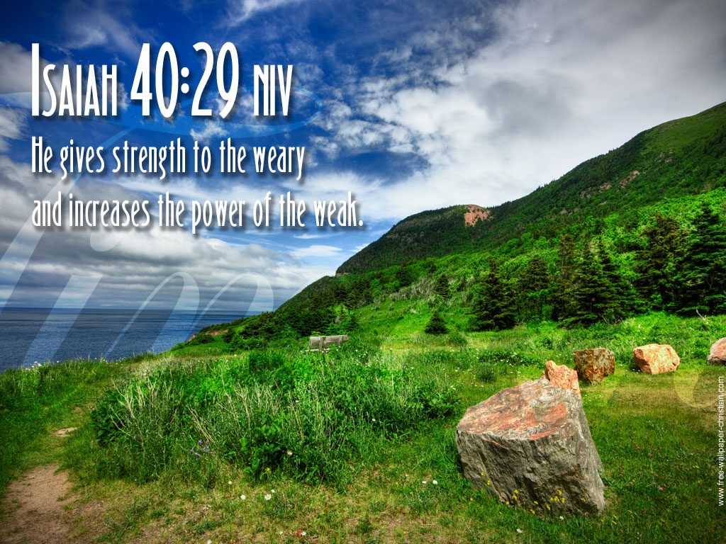 Isaiah 40:29 – Power and Strength christian wallpaper free download. Use on PC, Mac, Android, iPhone or any device you like.