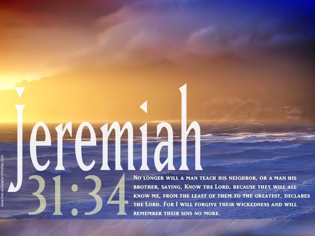 Jeremiah 31:34 – Know The Lord christian wallpaper free download. Use on PC, Mac, Android, iPhone or any device you like.