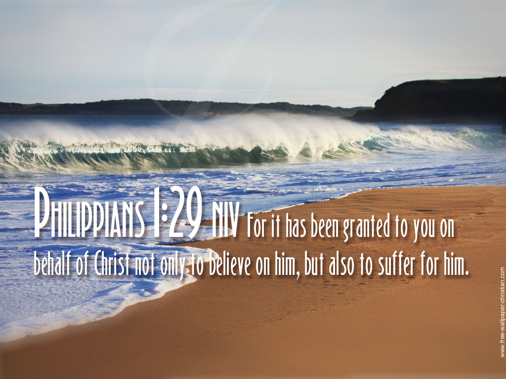 Philippians 1:29 – Suffer for Him christian wallpaper free download. Use on PC, Mac, Android, iPhone or any device you like.