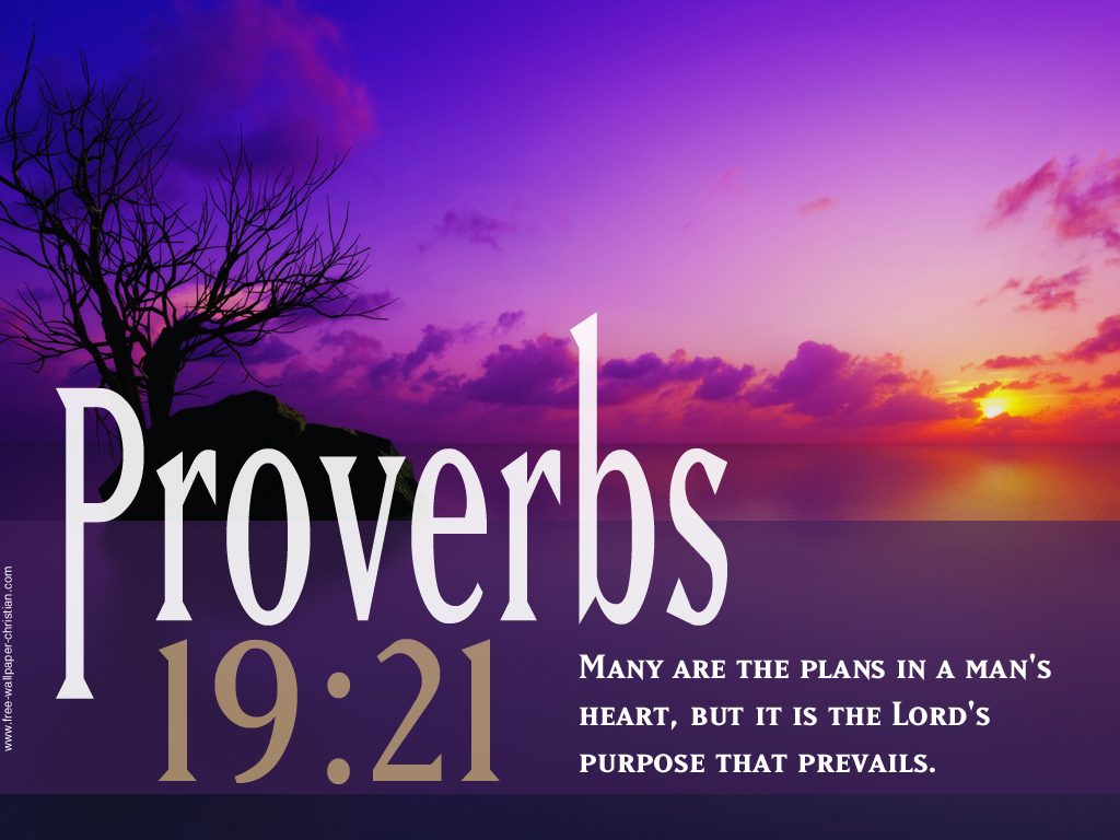 Proverbs 19:21 – The Lord's Purpose Prevails christian wallpaper free download. Use on PC, Mac, Android, iPhone or any device you like.