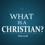 Acts 11:26 – What Is A Christian? Wallpaper Christian Background