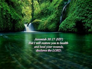 Jeremiah 30:17 – The Lord Heals The Wounded Wallpaper