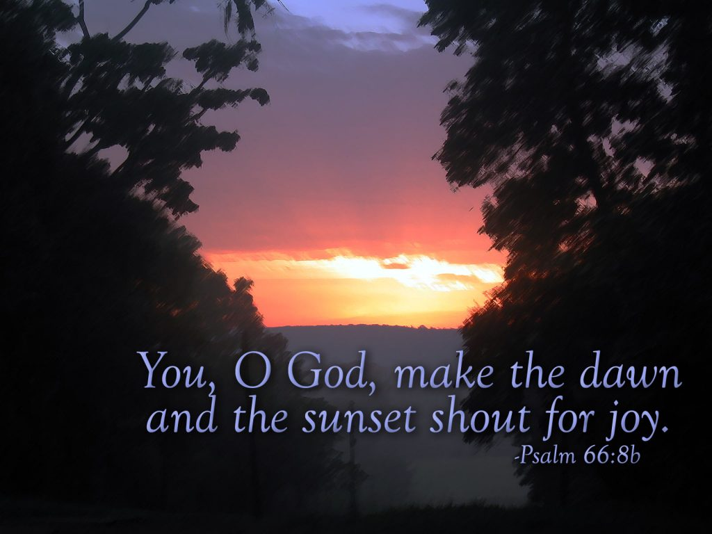 Psalm 66:8 – Shout for Joy christian wallpaper free download. Use on PC, Mac, Android, iPhone or any device you like.