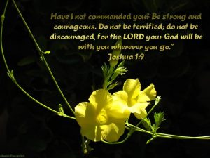 Joshua 1:9 – Be Strong and Courageous Wallpaper
