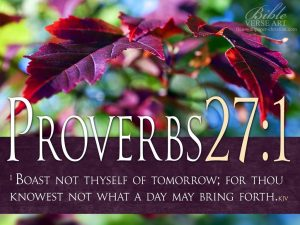 Proverbs 27:1 – Boast Not Thyself Wallpaper