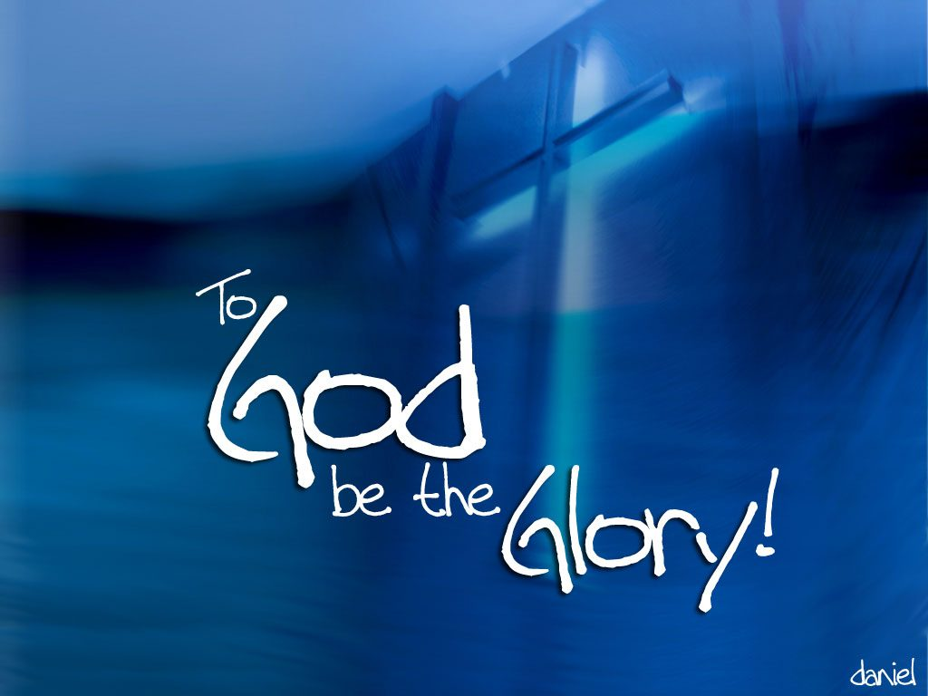 Christian Quote: To God be the Glory! christian wallpaper free download. Use on PC, Mac, Android, iPhone or any device you like.