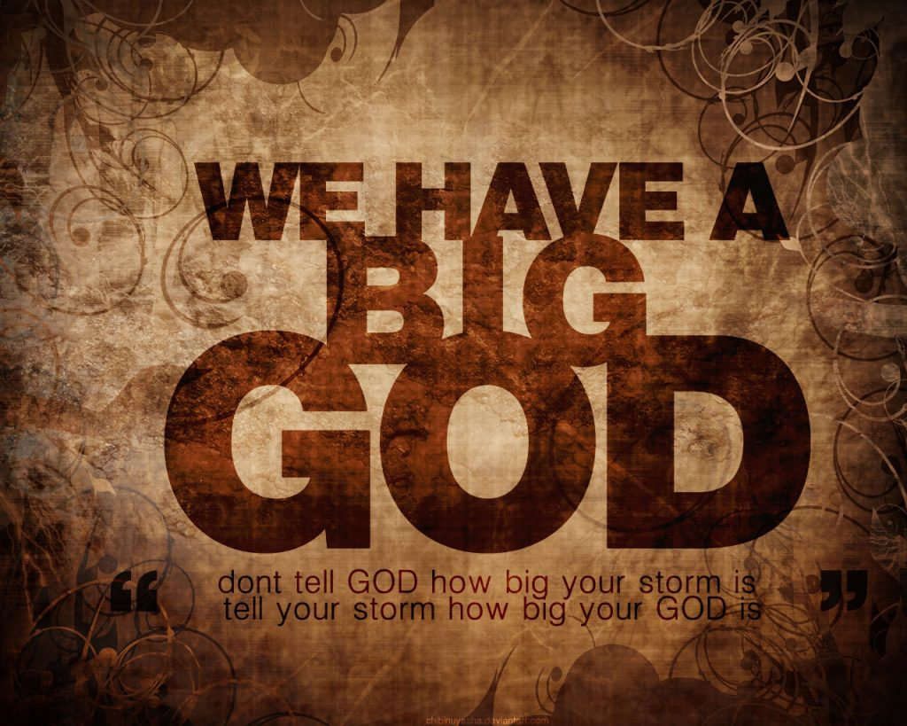 Christian Quote: Big God christian wallpaper free download. Use on PC, Mac, Android, iPhone or any device you like.