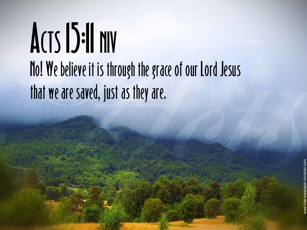 Acts 15:11 – Through The Lord Jesus christian wallpaper free download. Use on PC, Mac, Android, iPhone or any device you like.