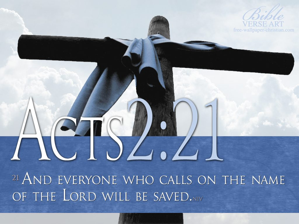 Acts 2:21 – Salvation christian wallpaper free download. Use on PC, Mac, Android, iPhone or any device you like.