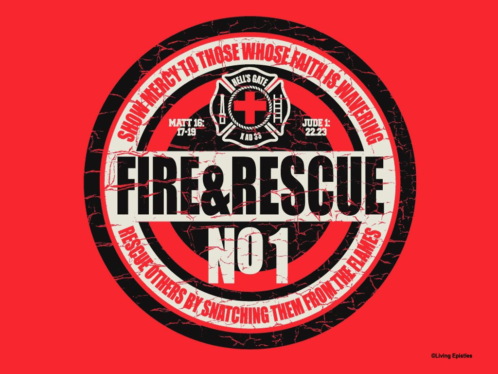 Christian Graphic: Fire And Rescue christian wallpaper free download. Use on PC, Mac, Android, iPhone or any device you like.