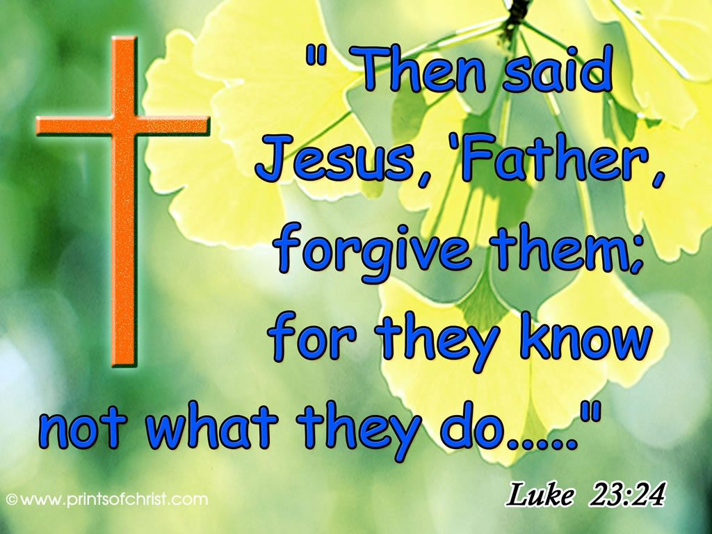 Luke 23:34 – Forgiveness christian wallpaper free download. Use on PC, Mac, Android, iPhone or any device you like.
