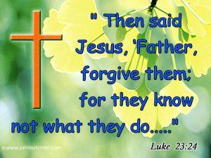 Luke 23:34 – Forgiveness Wallpaper