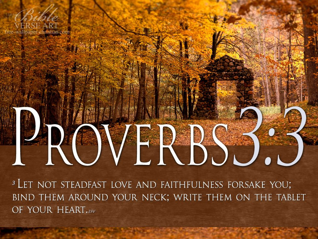 Proverbs 3:3 – Steadfast Love And Faithfulness christian wallpaper free download. Use on PC, Mac, Android, iPhone or any device you like.