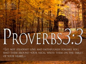 Proverbs 3:3 – Steadfast Love And Faithfulness Wallpaper