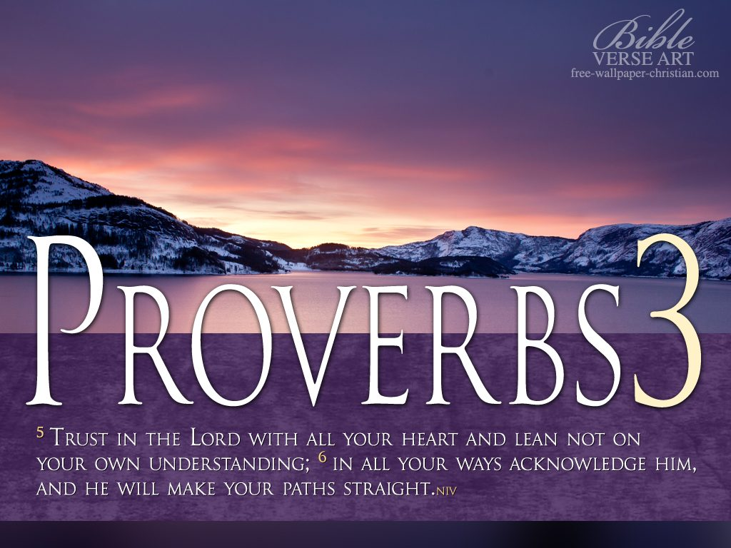Proverbs 3:5-6 – He Will Make Your Path Straight christian wallpaper free download. Use on PC, Mac, Android, iPhone or any device you like.