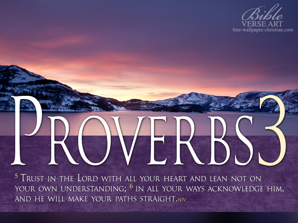 Proverbs 3:5-6 - He Will Make Your Path Straight Wallpaper ...