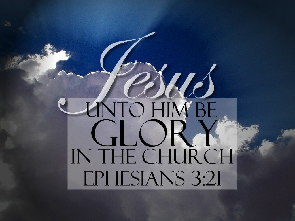 Ephesians 3:21 – To Him Be The Glory christian wallpaper free download. Use on PC, Mac, Android, iPhone or any device you like.