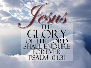 Psalm 104:31 – Glory to the Lord Wallpaper