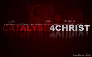 Christian Graphic: Catalyst For Christ Wallpaper