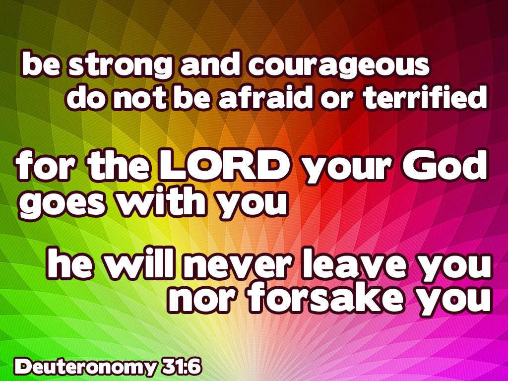 Deuteronomy 31:6 – Be Strong And Courageous christian wallpaper free download. Use on PC, Mac, Android, iPhone or any device you like.