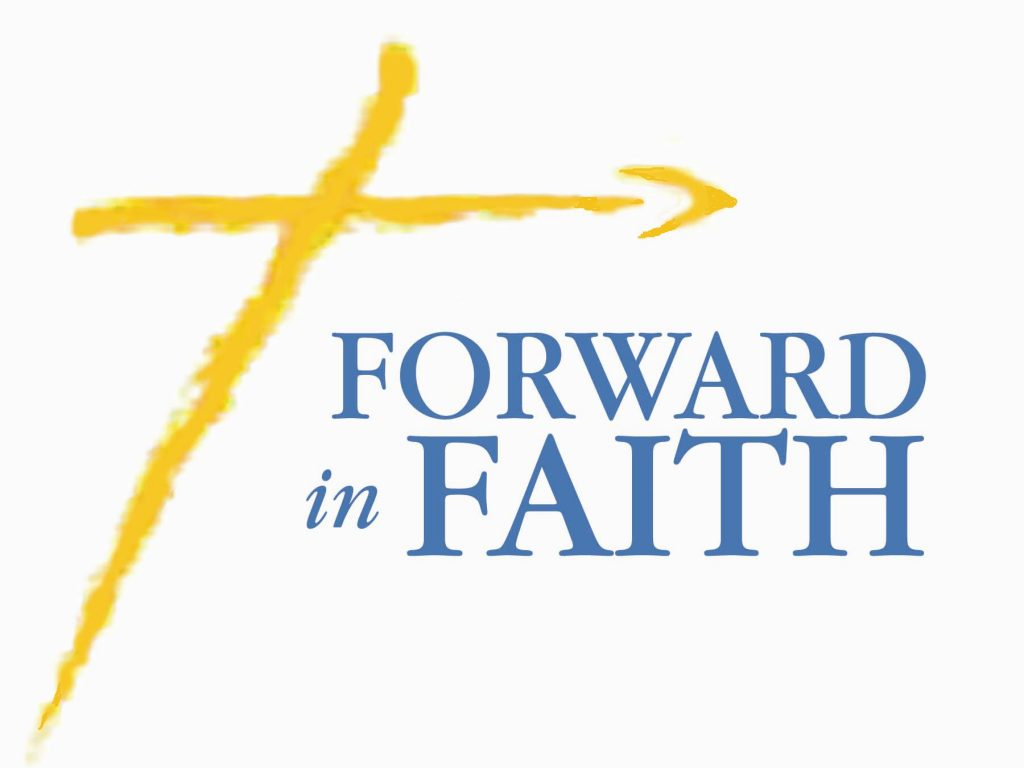 Christian Graphic: Forward In Faith christian wallpaper free download. Use on PC, Mac, Android, iPhone or any device you like.