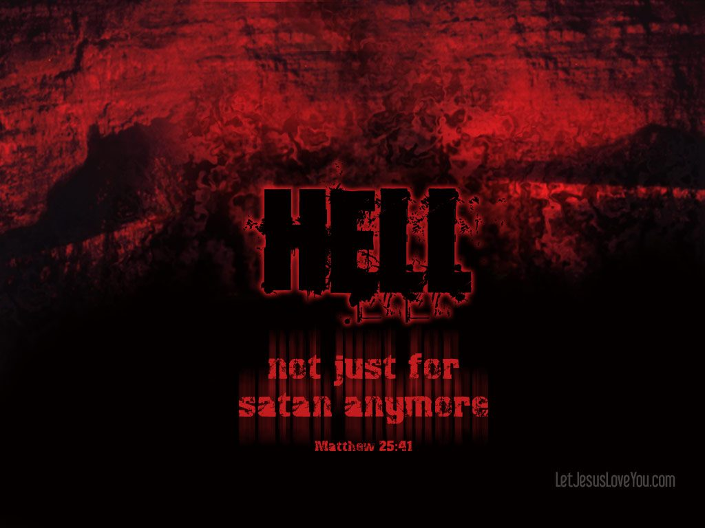 Christian Graphic: Hell christian wallpaper free download. Use on PC, Mac, Android, iPhone or any device you like.