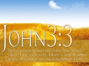 John 3:3 – Be Born Again Wallpaper