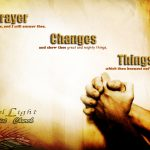 Prayer Changes Things Wallpaper Christian Background