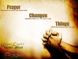 Prayer Changes Things Wallpaper