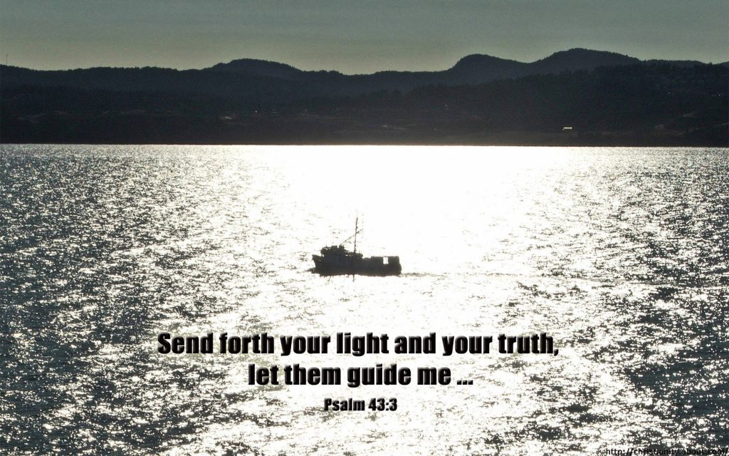 Psalm 43:3 – Send Forth Your Light And Your Truth christian wallpaper free download. Use on PC, Mac, Android, iPhone or any device you like.