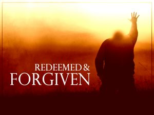 Redeemed and Forgiven Wallpaper