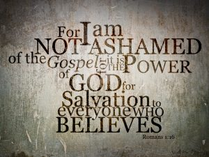 Romans 1:16 – Not Ashamed Wallpaper