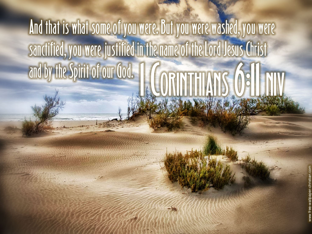 1 Corinthians 6:11 – Washed, Sanctified and Justified christian wallpaper free download. Use on PC, Mac, Android, iPhone or any device you like.