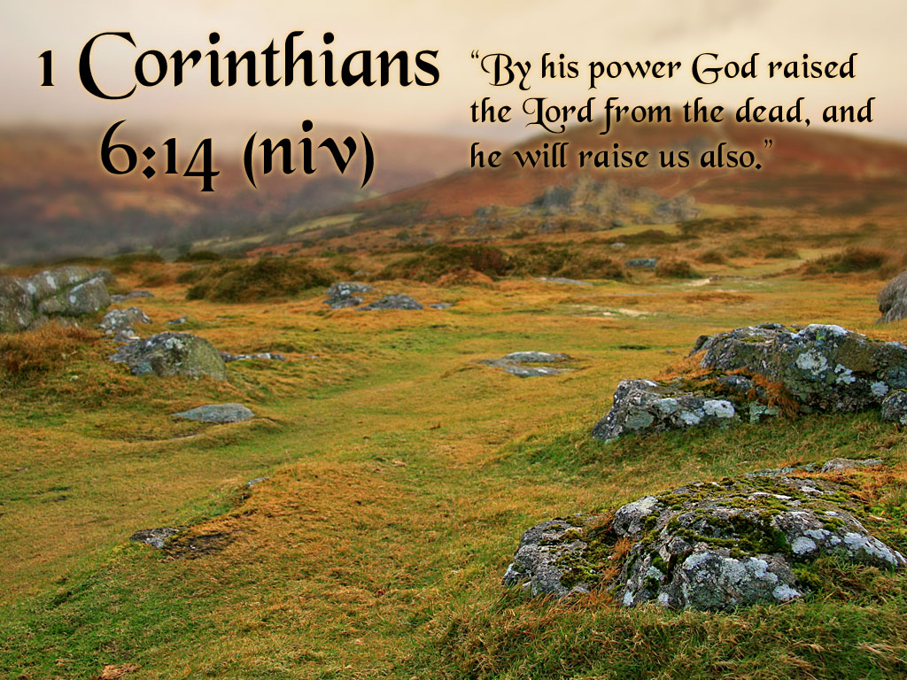 1 Corinthians 6:14 – Raised from the Dead christian wallpaper free download. Use on PC, Mac, Android, iPhone or any device you like.