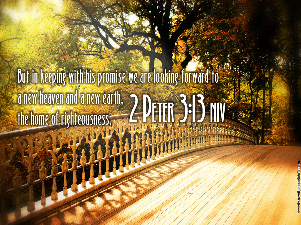 2 Peter 3:13 New Heaven and New Earth christian wallpaper free download. Use on PC, Mac, Android, iPhone or any device you like.