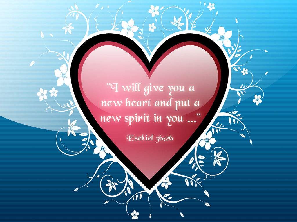Ezekiel 36:26 – A New Heart christian wallpaper free download. Use on PC, Mac, Android, iPhone or any device you like.