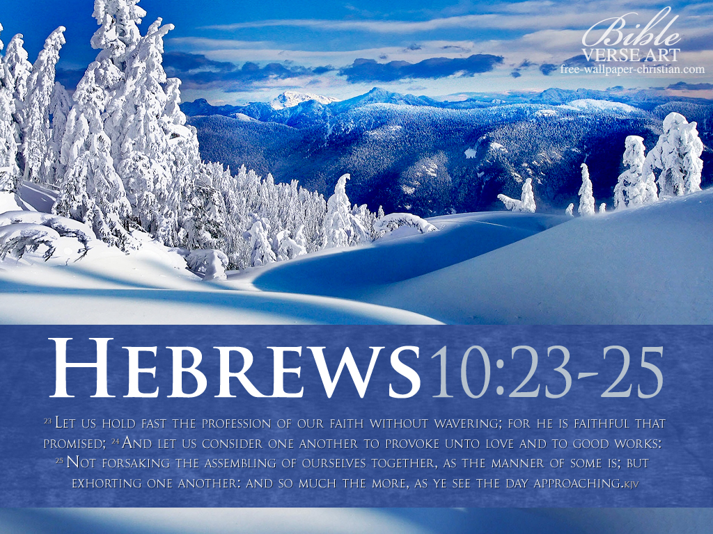 Hebrews 10:23-25 – Love and Good Deeds christian wallpaper free download. Use on PC, Mac, Android, iPhone or any device you like.