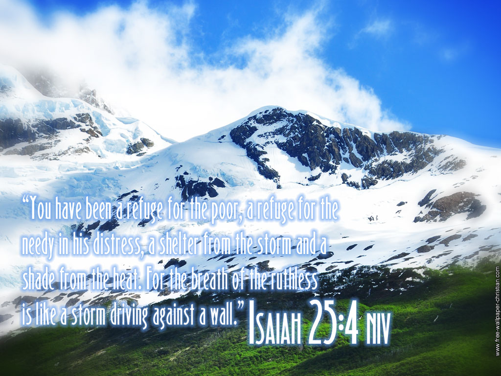 Isaiah 25:4 – Refuge, Shelter and Shade christian wallpaper free download. Use on PC, Mac, Android, iPhone or any device you like.