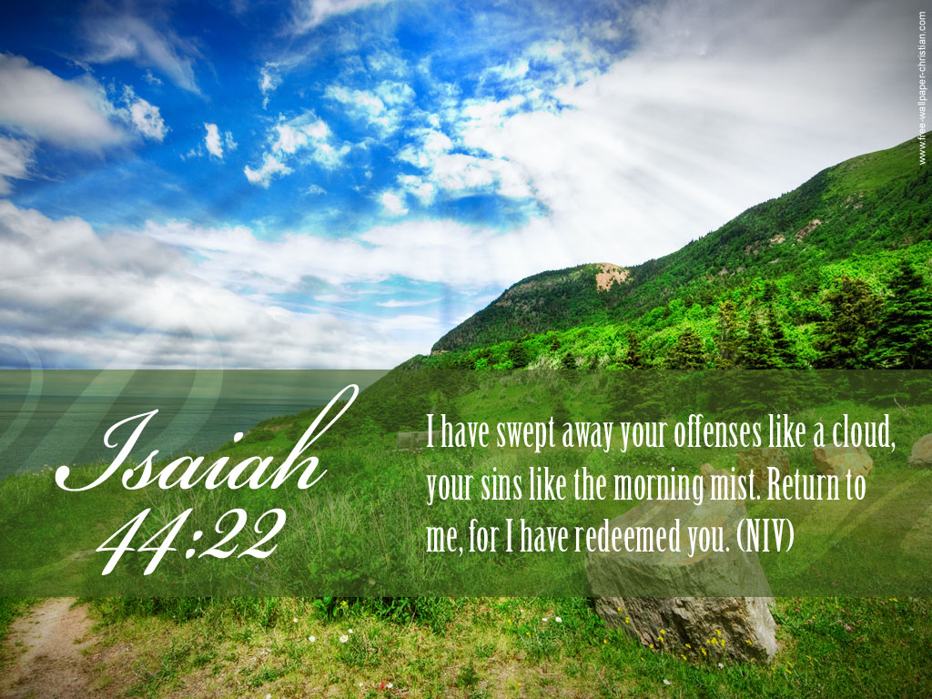 Isaiah 44:22 – Redeemed christian wallpaper free download. Use on PC, Mac, Android, iPhone or any device you like.